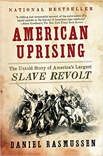 Click for more detail about American Uprising by Daniel Rasmussen