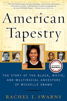 Click for more detail about American Tapestry by Rachel L. Swarns