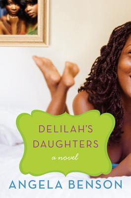 Click for more detail about Delilah's Daughters: A Novel by Angela Benson