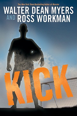 Click for more detail about Kick by Walter Dean Myers