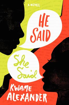 Click for more detail about He Said, She Said by Kwame Alexander
