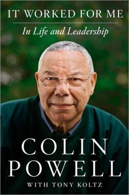 Click for more detail about It Worked for Me: In Life and Leadership by Colin Powell