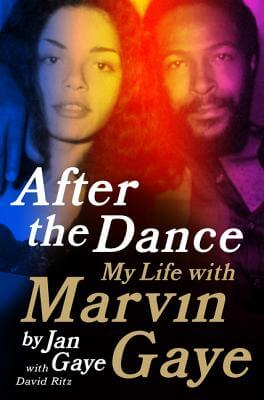 Book Cover After The Dance: My Life With Marvin Gaye by Jan Gaye and David Ritz
