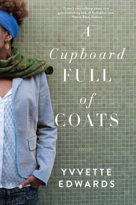 Click for more detail about A Cupboard Full of Coats: A Novel by Yvvette Edwards