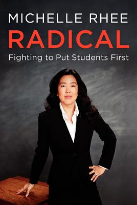 Click for a larger image of Radical: Fighting To Put Students First