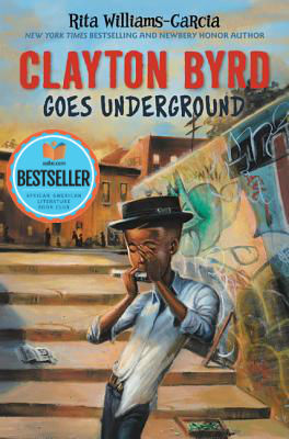 Click for more detail about Clayton Byrd Goes Underground by Rita Williams-Garcia