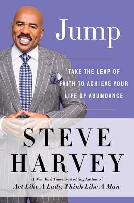 Click for more detail about Jump: Take the Leap of Faith to Achieve Your Life of Abundance by Steve Harvey