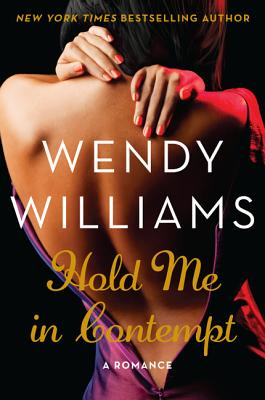 Click for more detail about Hold Me In Contempt by Wendy Williams
