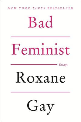 Click for more detail about Bad Feminist: Essays by Roxane Gay