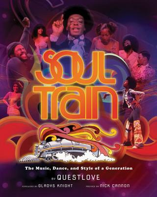 Click for more detail about Soul Train: The Music, Dance, and Style of a Generation by Questlove