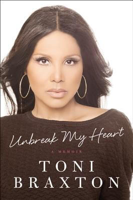 Click for more detail about Unbreak My Heart: A Memoir by Toni Braxton