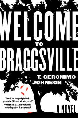 Click for a larger image of Welcome to Braggsville: A Novel