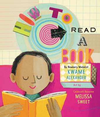 Click for more detail about How to Read a Book by Kwame Alexander