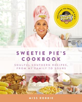 Click for more detail about Sweetie Pie's Cookbook: Soulful Southern Recipes, from My Family to Yours by Robbie Montgomery