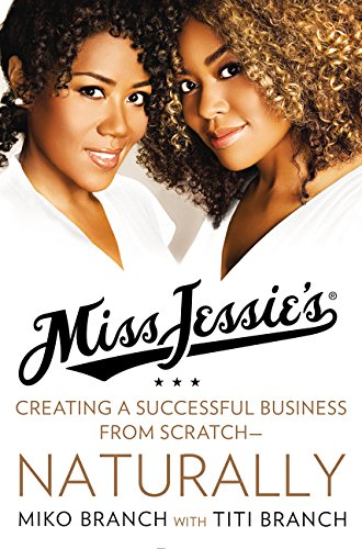 Click for more detail about Miss Jessie's: Creating a Successful Business from Scratch—Naturally by Miko Branch