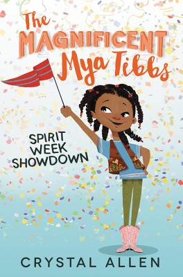 Click for more detail about The Magnificent Mya Tibbs: Spirit Week Showdown by Crystal Allen