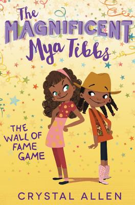 Click for more detail about The Magnificent Mya Tibbs: The Wall of Fame Game by Crystal Allen