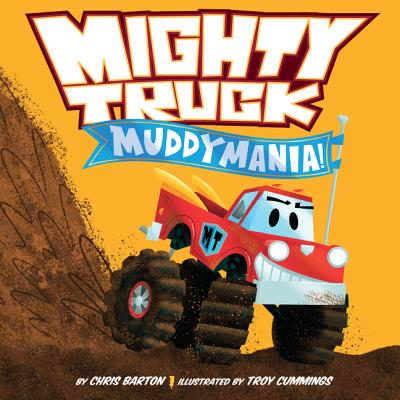 Book Cover Mighty Truck: Muddymania! by Chris Barton