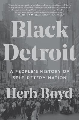 Click for more detail about Black Detroit: A People's History of Self-Determination by Herb Boyd