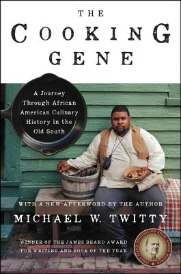 Click for more detail about The Cooking Gene: A Journey Through African American Culinary History in the Old South by Michael W. Twitty