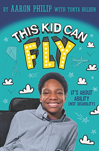 Click for more detail about This Kid Can Fly: It's about Ability (Not Disability)  by Aaron Philip