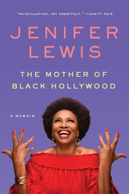 Click for more detail about The Mother of Black Hollywood: A Memoir by Jenifer Lewis