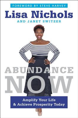 Book Cover Abundance Now: Amplify Your Life & Achieve Prosperity Today  by Lisa Nichols