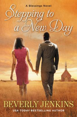 Click for more detail about Stepping to a New Day: A Blessings Novel by Beverly Jenkins