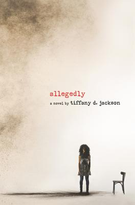 Click for more detail about Allegedly by Tiffany D. Jackson