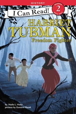Click for more detail about Harriet Tubman: Freedom Fighter by Nadia L. Hohn