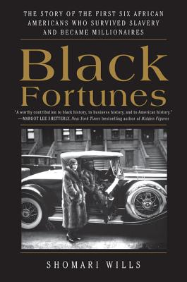 Book Cover Black Fortunes: The Story of the First Six African Americans Who Escaped Slavery and Became Millionaires by Shomari Wills