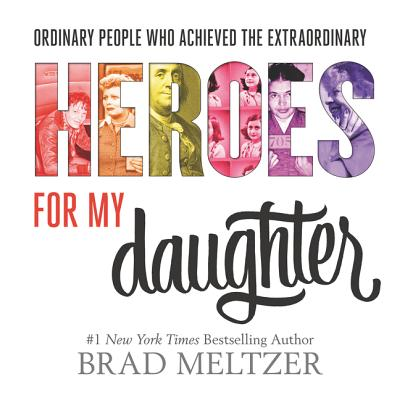Book Cover Heroes for My Daughter by Brad Meltzer
