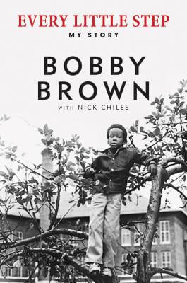 Click for more detail about Every Little Step: My Story by Bobby Brown and Nick Chiles