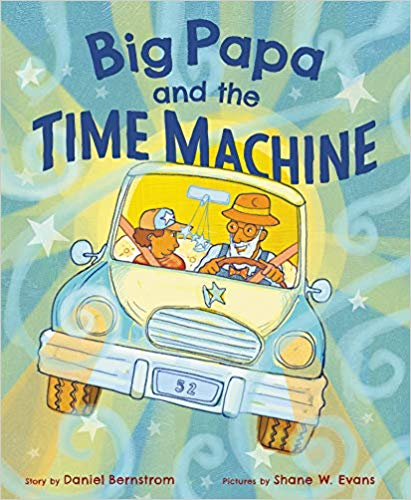 Click for more detail about Big Papa and the Time Machine by Daniel Bernstrom