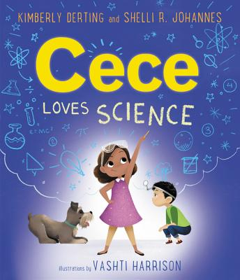 Click for more detail about Cece Loves Science by Kimberly Derting and Shelli R. Johannes