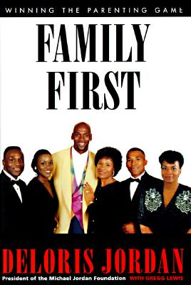 Click for more detail about Family First: Winning the Parenting Game by Deloris Jordan