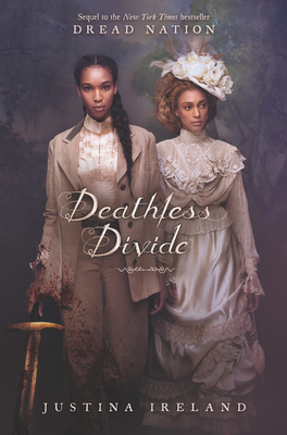 Click for more detail about Deathless Divide by Justina Ireland