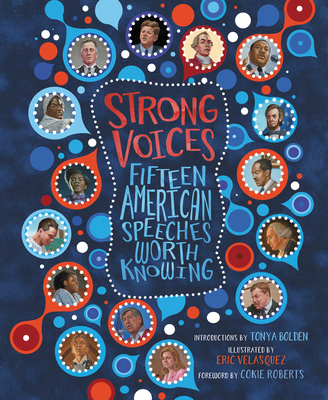 Click for more detail about Strong Voices: Fifteen American Speeches Worth Knowing by Introduction Tonya Bolden and Foreword Cokie Roberts