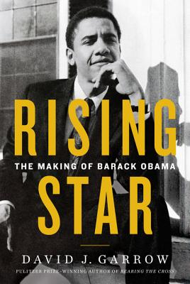 Rising Star: The Making of Barack Obama by David J. Garrow