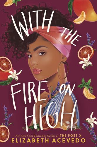 Click for more detail about With the Fire on High by Elizabeth Acevedo