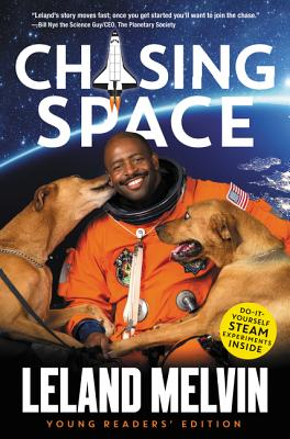 Click for more detail about Chasing Space Young Readers' Edition by Leland Melvin