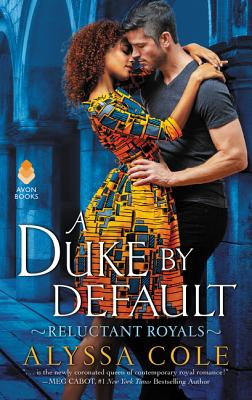 Click for more detail about A Duke by Default: Reluctant Royals by Alyssa Cole