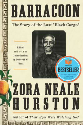 "Click for more detail about Barracoon: The Story of the Last ""Black Cargo"" by Zora Neale Hurston and Deborah G. Plant"