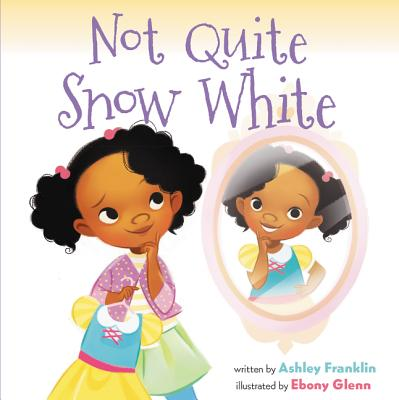 Book Cover Not Quite Snow White by Ashley Franklin