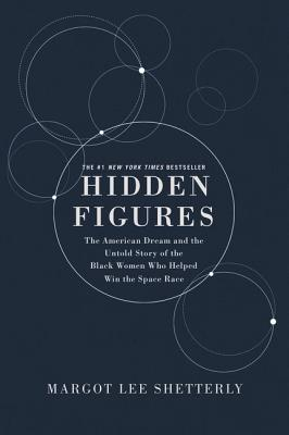 Click for more detail about Hidden Figures Illustrated  The American Dream and the Untold Story of the Black Women Mathematicians Who Helped Win the Space Race by Margot Lee Shetterly