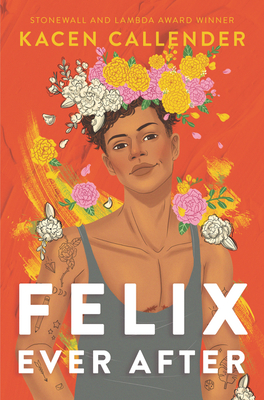 Click for more detail about Felix Ever After by Kheryn Callender