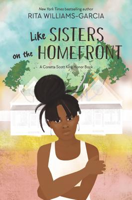 Book Cover Like Sisters on the Homefront by Rita Williams-Garcia