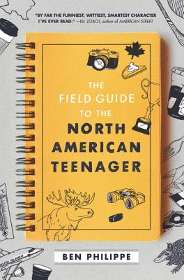 Click for more detail about The Field Guide to the North American Teenager by Ben Philippe