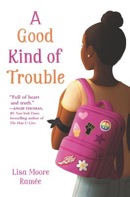 Click for more detail about A Good Kind of Trouble by Lisa Moore Ramée