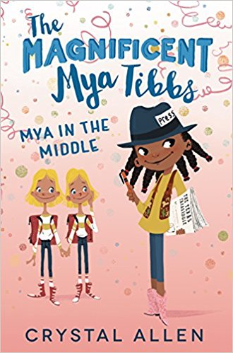 Click for more detail about The Magnificent Mya Tibbs: Mya in the Middle by Crystal Allen